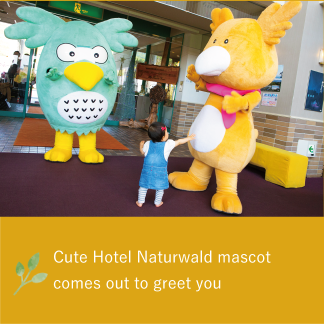 Cute Hotel Naturwald mascot comes out to greet you